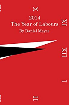 2014: The Year of Labours by [Meyer, Daniel]
