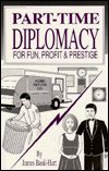 Part-Time Diplomacy for Fun, Profit and Prestige, Harold Hough, 1559500891