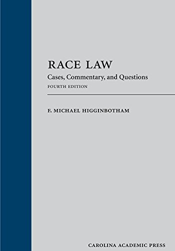 Race Law: Cases, Commentary, and Questions, Fourth Edition