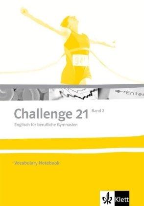challenge-21-englisch-fr-berufliche-gymnasien-vocabulary-notebook-thematisches-vokabeltraining-mit-internetergnzung-klasse-12-13