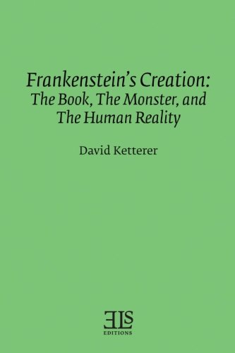 Character Creation Frankenstein (Frankenstein's Creation: The Book, The Monster, and the Human Reality (E L S MONOGRAPH SERIES))