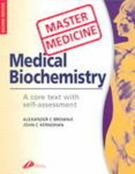 Master Medicine: Medical Biochemistry: A core text with self-assessment, 2e