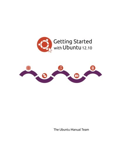 Read Online Getting Started with Ubuntu 12.10 PDF