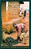 Kampala Women Getting By : Wellbeing in the Time of AIDS, Wallman, Sandra, 0821411586