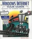 Windows Internet Tour Guide : Cruising the Internet the Easy Way, Fraase, Michael and James, Phil, 1566041740