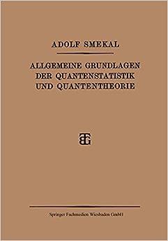 Allgemeine Grundlagen Der Quantenstatistik Und Quantentheorie