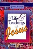 The Life and Teachings of Christ, James Stalker, 0529104504