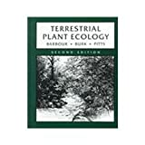 Terrestrial Plant Ecology, Barbour, Michael G. and Burk, Jack H., 0805305416