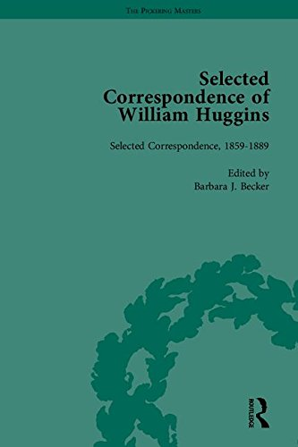 Selected Correspondence of William Huggins (The Pickering Masters)
