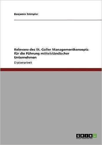 Das St. Galler Managementkonzept. Relevanz für die Führung mittelständischer Unternehmen (German Edition)