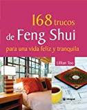 168 Trucos de Feng Shui, Lillian Too and LILLIAN W.J TOO, 8478713921