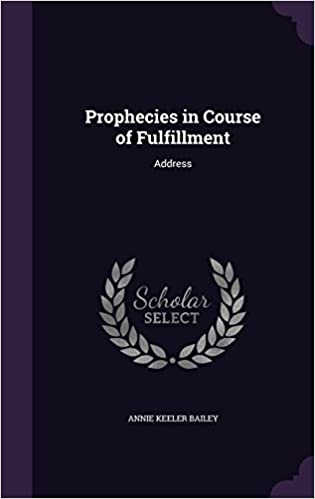 Prophecies in Course of Fulfillment: Address