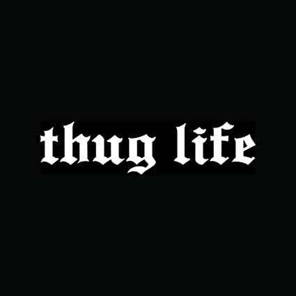 Thug life sticker vinyl decal cool funny car truck window wall decor joke gift die
