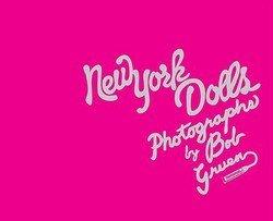 Morrissey New York Dolls - Bob Gruen: New York Dolls : The Photographs of Bob Gruen (Hardcover); 2008 Edition