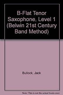 Belwin 21st Century Band Method, Level 1: B-flat Tenor Saxophone, Video (0769219152)   Amazon Products