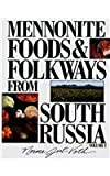 Mennonite Food and Folkways from South Russia, Vol. 1
