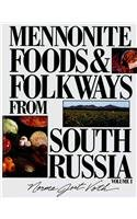 Mennonite Food and Folkways from South Russia, Vol. 1 by Norma Jost Voth