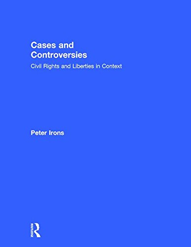 Cases and Controversies: Civil Rights and Liberties in Context