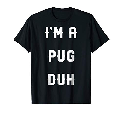 Halloween Easy Pug Dog Costume Shirts, I'm A Pug -