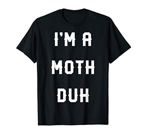 Halloween Easy Moth Costume Shirts, I'm A Moth Duh ()