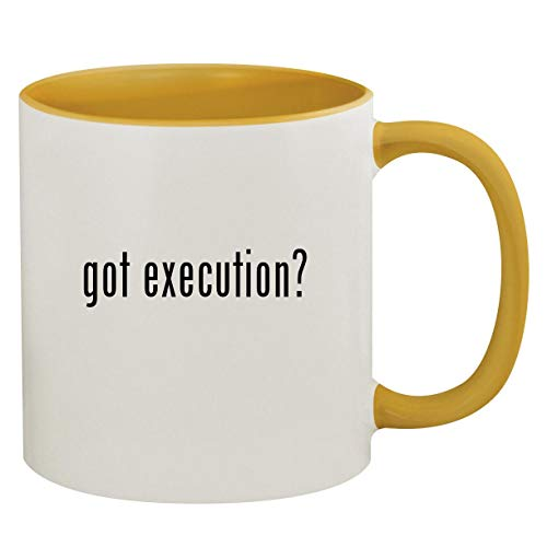 got execution? - 11oz Ceramic Colored Inside & Handle Coffee Mug, Golden Yellow