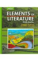 Elements of Literature: Student Edition Sixth Course 2005