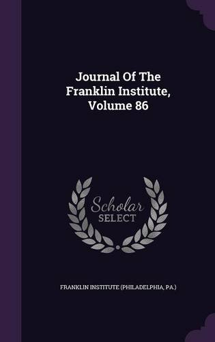 Journal Of The Franklin Institute, Volume 86 PDF