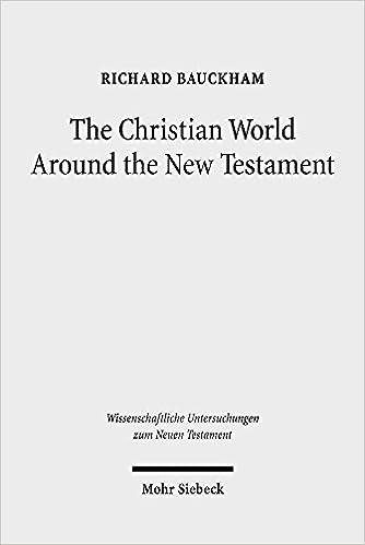 Book The Christian World Around the New Testament: Collected Essays II: 2 (Wissenschaftliche Untersuchungen Zum Neuen Testament)
