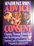 Advice and Consent: Clarence Thomas, Robert Bork  and the Intriguing History of the Supreme Court's Nomination Battles