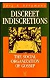 Discreet Indiscretions : The Social Organization of Gossip, Bergmann, Jorg R., 020230468X