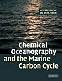 Chemical Oceanography and the Marine Carbon Cycle 1st Edition