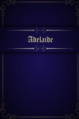 Adelaide: 110 Pages 6x9 Inches Blue Classic Design Journal with Lettering Name, Journal Composition Notebook, Adelaide