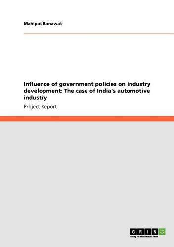 Influence of government policies on industry development: The case of India's automotive industry