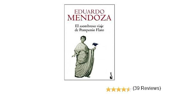 El asombroso viaje de Pomponio Flato (Navidad 2009): Amazon.es: Eduardo Mendoza: Libros