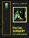Facial Surgery : Plastic and Reconstructive, Cheney, Mack L., 0683016156