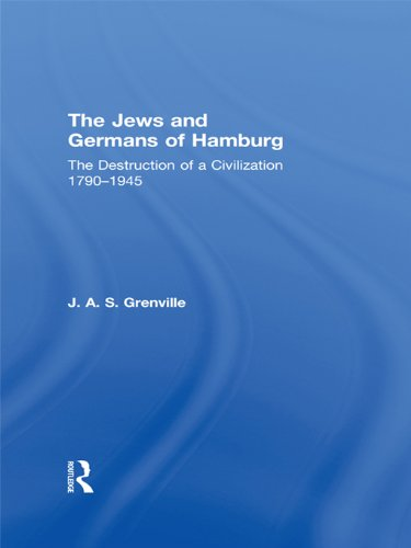 The Jews and Germans of Hamburg: The Destruction of a Civilization - Hamburg Jews Of Germans And