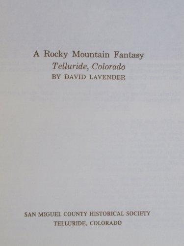 A Rocky Mountain Fantasy: Telluride, Colorado
