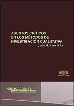 Asuntos Críticos En Los Métodos De Investigación Cualitativa por Janice M. Morse epub