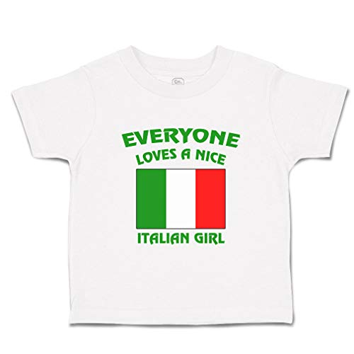 Custom Baby & Toddler T-Shirt Everyone Loves A Nice Italian Girl Italy Cotton Boy & Girl Clothes Funny Graphic Tee White Design Only 2T (Everyone Loves An Italian Girl T Shirt)