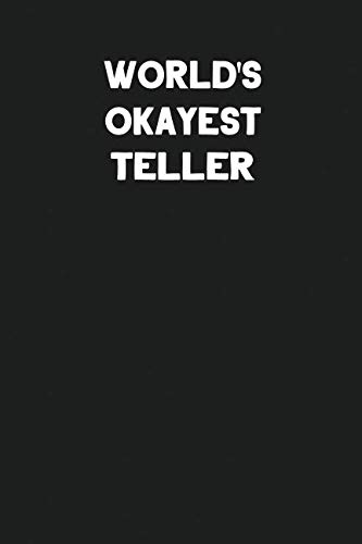 World's Okayest Teller: Blank Lined Composition Notebook Journals to Write In