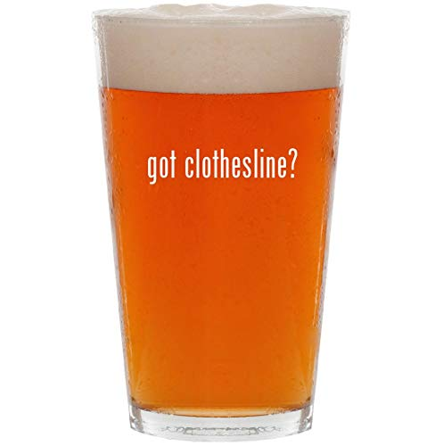 got clothesline? - 16oz All Purpose Pint Beer Glass