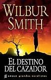 DESTINO DEL CAZADOR, EL (Spanish Edition)