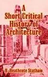 A Short Critical History of Architecture, H. Heathcote Statham, 141020877X