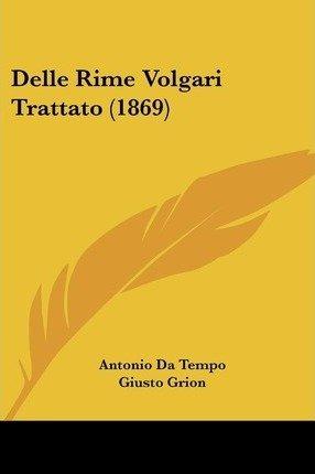 Delle Rime Volgari Trattato (1869)(Paperback) - 2010 Edition