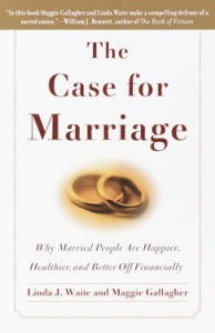 book cover - The Case for Marriage: Why Married People are Happier, Healthier and B... - Linda J. Waite