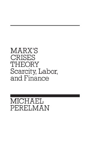 Marx's Crises Theory: Scarcity, Labor, and Finance