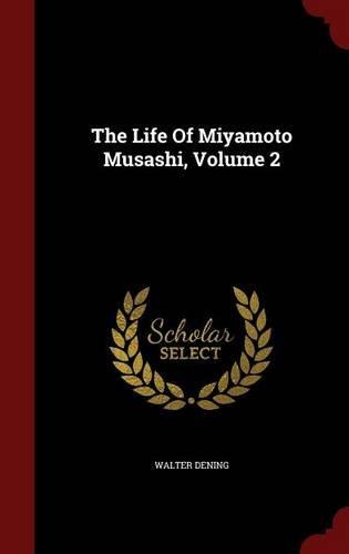 The Life Of Miyamoto Musashi, Volume 2
