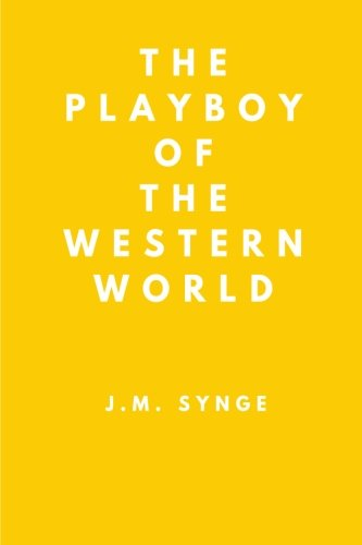 The Playboy of the Western World (Jm Synge The Playboy Of The Western World)
