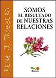 img - for Somos el resultado de nuestras relaciones / We are the Result of our Relationships (Imagenes / Images) (Spanish Edition) book / textbook / text book