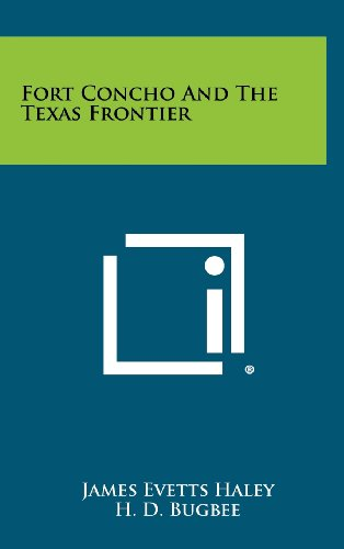 Fort Concho and the Texas Frontier (Concho Collection)